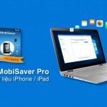Lấy lại dữ liệu iphone nhanh chóng với EaseUS MobiSaver PRO 7.6